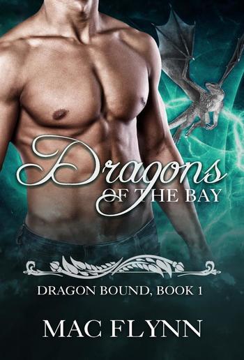 Dragons of the Bay: Dragon Bound, Book 1 PDF