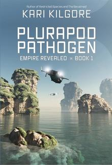 Plurapod Pathogen: Empire Revealed ⋇ Book 1 PDF