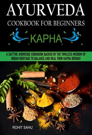 Ayurveda Cookbook For Beginners: Kapha PDF