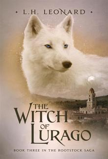 The Witch of Lurago - Book #3 in The Rootstock series PDF