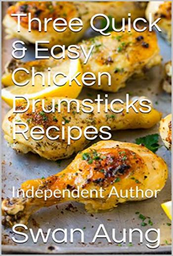 Three Quick & Easy Chicken Drumsticks Recipes PDF