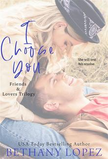 I Choose You (Book #2 in Friends & Lovers series) PDF