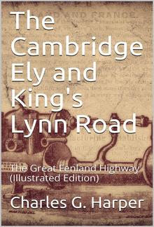 The Cambridge Ely and King's Lynn Road / The Great Fenland Highway PDF