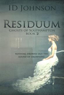 Residuum: Ghosts of Southampton Book 2 PDF