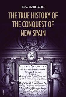 The True History of the Conquest of New Spain PDF