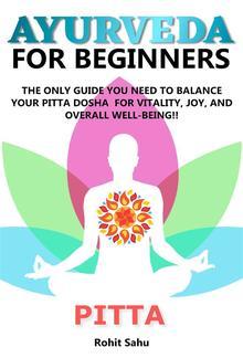 Ayurveda For Beginners: Pitta PDF