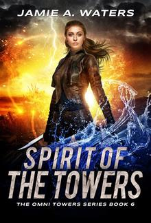 Spirit of the Towers (The Omni Towers, #6) PDF