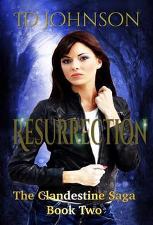 Resurrection: The Clandestine Saga Book 2 PDF