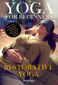 Yoga For Beginners: Restorative Yoga PDF