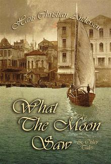 What The Moon Saw and Other Tales PDF