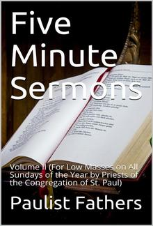 Five-minute Sermons for Low Masses on All Sundays Of The Year, Volume II PDF