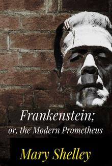 Frankenstein; or, the Modern Prometheus PDF