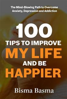 100 Tips to Improve My Life and Be Happier PDF