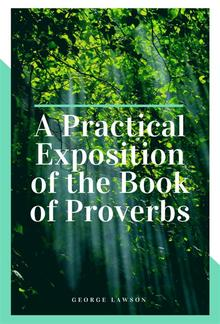 A Practical Exposition of the Book of Proverbs PDF