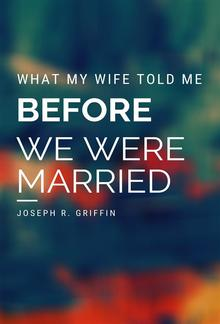 What My Wife Told Me Before We Were Married PDF