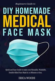 Beginners Guide to Diy Homemade Medical Face Mask PDF