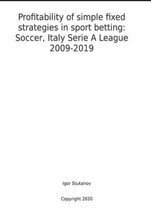 Profitability of simple fixed strategies in sport betting: Soccer, Italy Serie A League, 2009-2019 PDF
