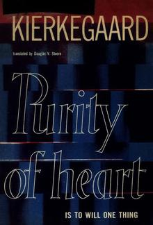 Purity of Heart is to Will One Thing PDF