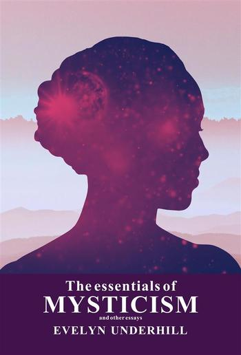 The essentials of Mysticsm and Other Essays PDF