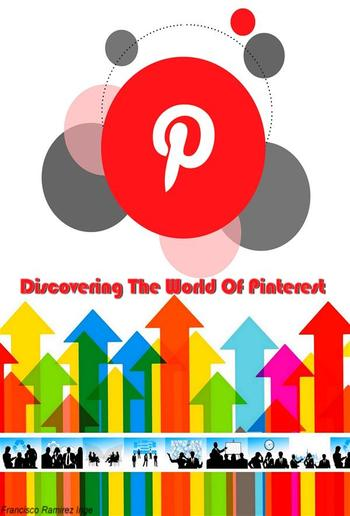 Discovering The World Of Pinterest PDF