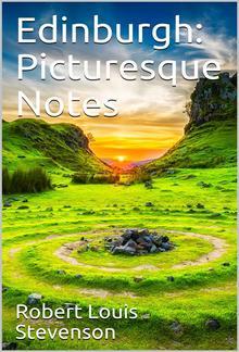 Edinburgh: Picturesque Notes PDF