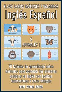 3 - Animales I - Flash Cards Imágenes y Palabras Inglés Español PDF