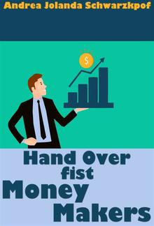 Hand Over Fist Money Makers PDF