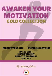 Motive your life - basic self-improvement guide to personal success - inspiring saying (3 books) PDF