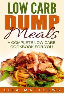 Low Carb Dump Meals: A Complete Low Carb Cookbook For You PDF