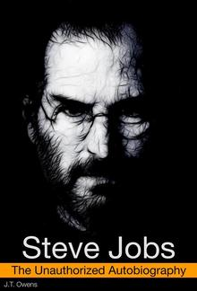 Steve Jobs: The Unauthorized Autobiography PDF
