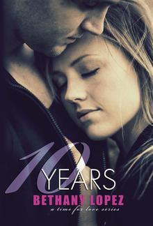 10 Years (Book #5 in Time for Love series) PDF
