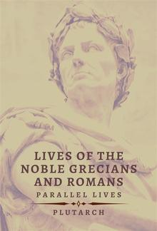 Lives of the Noble Grecians and Romans PDF