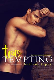 Too Tempting: The Lewis Cousins, Book 1 PDF