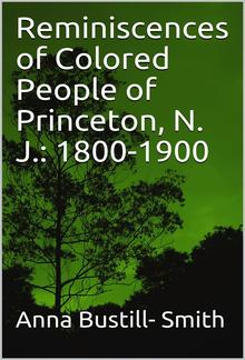 Reminiscences of Colored People of Princeton, N. J.: 1800-1900 PDF