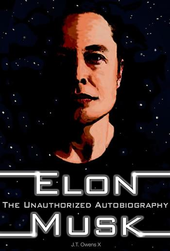 Elon Musk: The Unauthorized Autobiography PDF