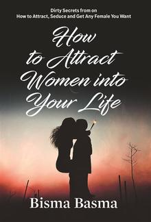 How to Attract Women into Your Life PDF