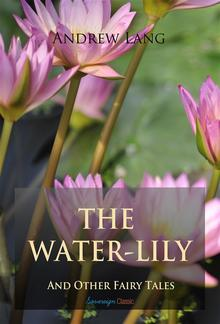 The Water-Lily and Other Fairy Tales PDF