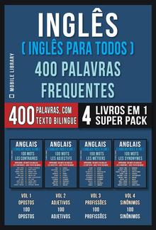 Inglês ( Inglês Para Todos ) 400 Palavras Frequentes (4 Livros em 1 Super Pack) PDF
