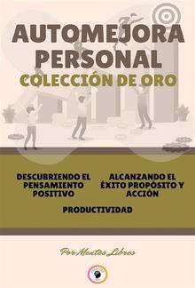 Descubriendo El Pensamiento Positivo - Productividad - Alcanzando El Éxito (3 Libros) PDF