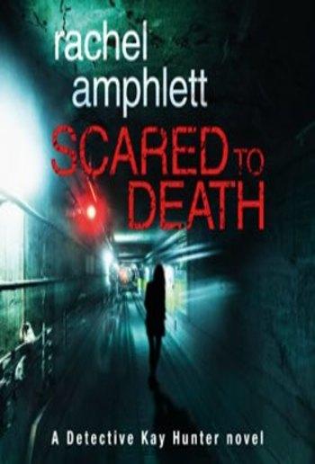Scared to Death (A Detective Kay Hunter novel) PDF