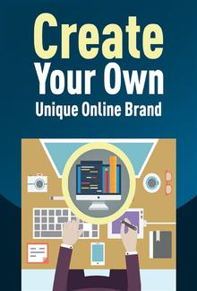 Create Your Own Unique Online Brand PDF