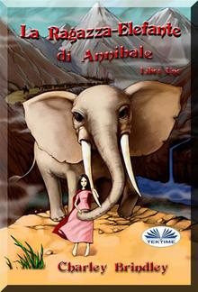 La Ragazza-Elefante Di Annibale Libro Uno PDF