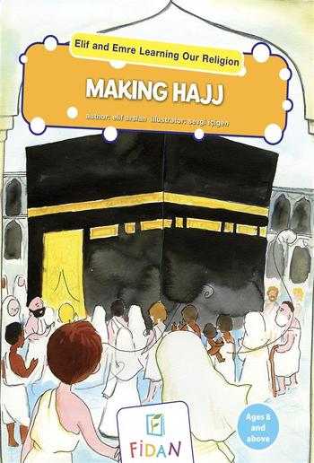 Elif and Emre Learning Our Religion - Making Hajj PDF