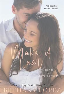 Make it Last (Book #1 in Friends & Lovers series) PDF