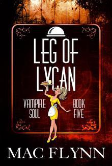 Leg of Lycan: Vampire Soul, Book Five PDF