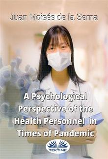 A Psychological Perspective Of The Health Personnel In Times Of Pandemic PDF