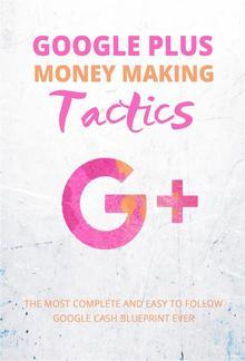 Google Plus Money Making Tactics PDF