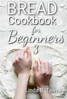 Bread Cookbook for Beginners III PDF