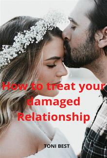 How To Treat Your Damaged Relationship PDF