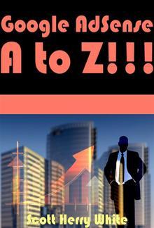 Google AdSense A - To - Z!!! PDF